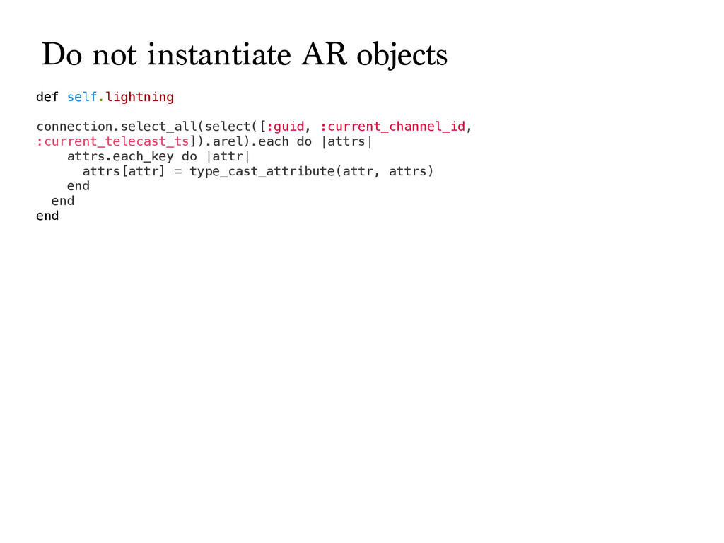 Do not instantiate AR objects def self.lightnin...