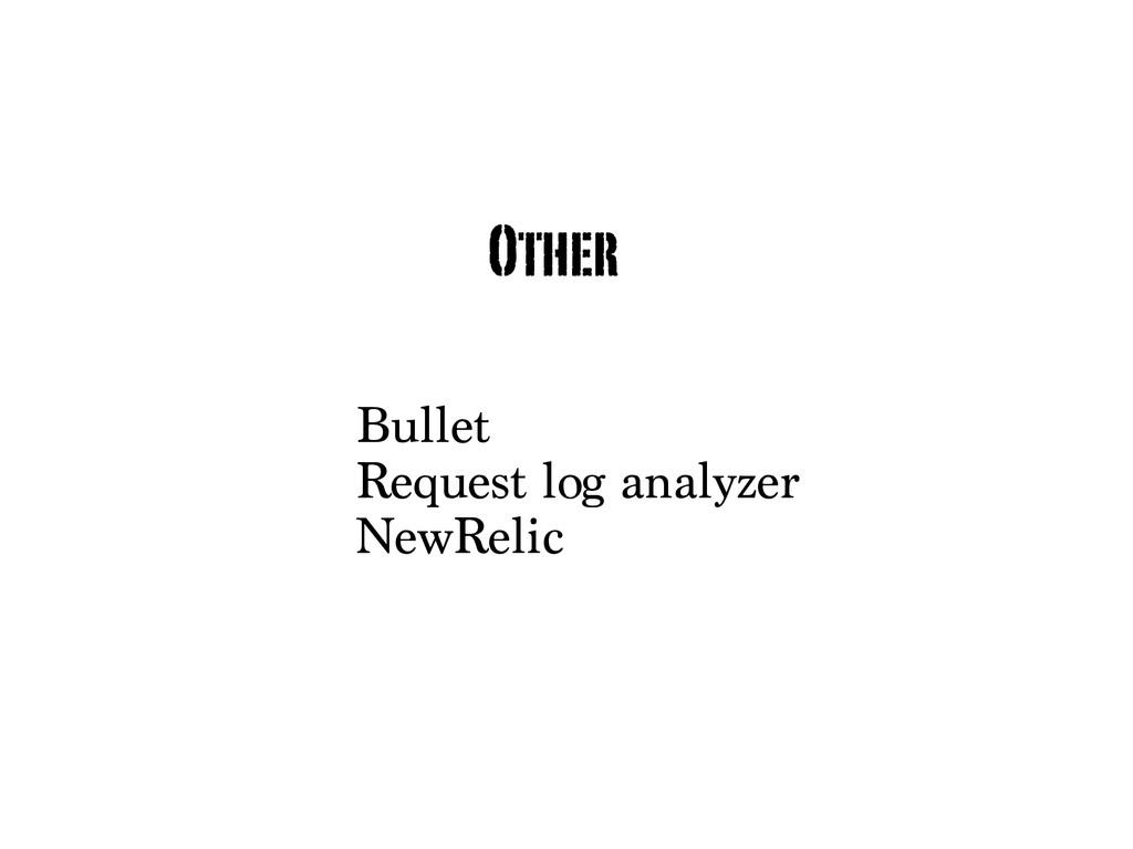 Bullet Request log analyzer NewRelic Other