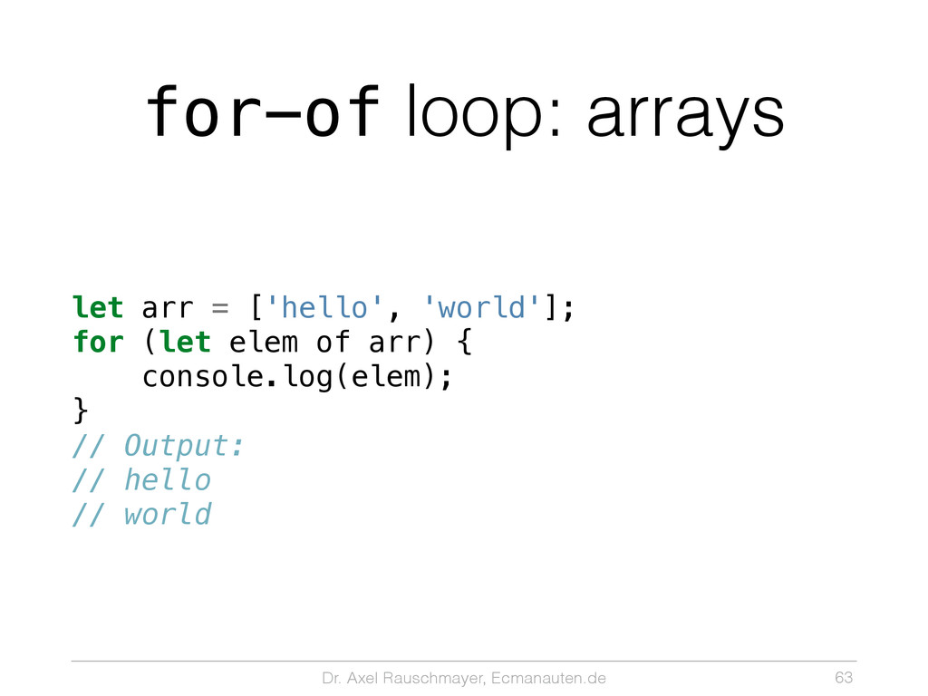 Dr. Axel Rauschmayer, Ecmanauten.de for-of loop...