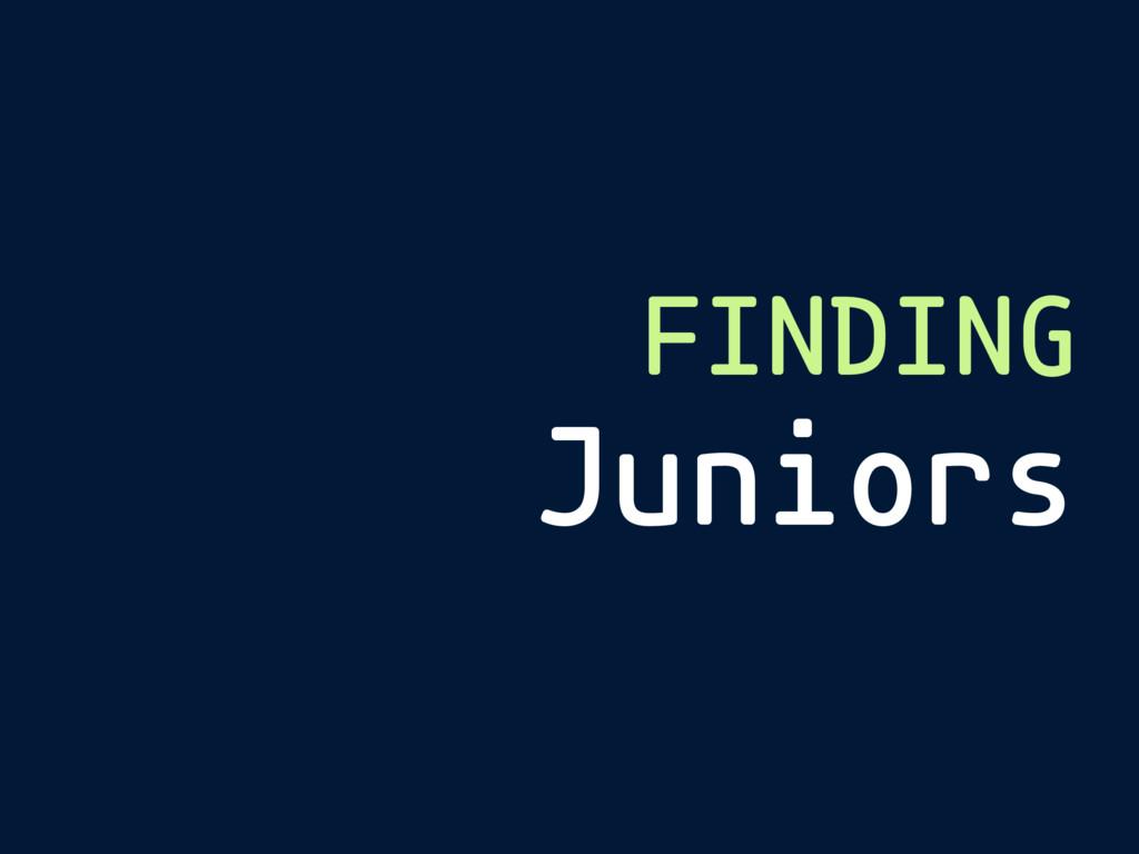 FINDING Juniors