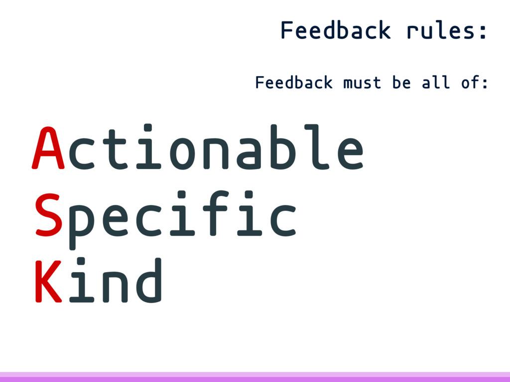 Actionable Specific Kind Feedback rules: Feedba...