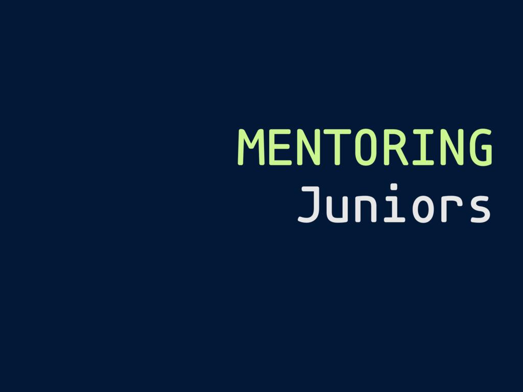 MENTORING Juniors