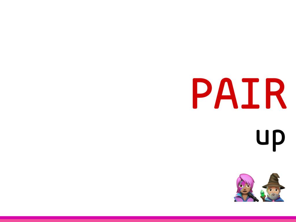 PAIR up ()