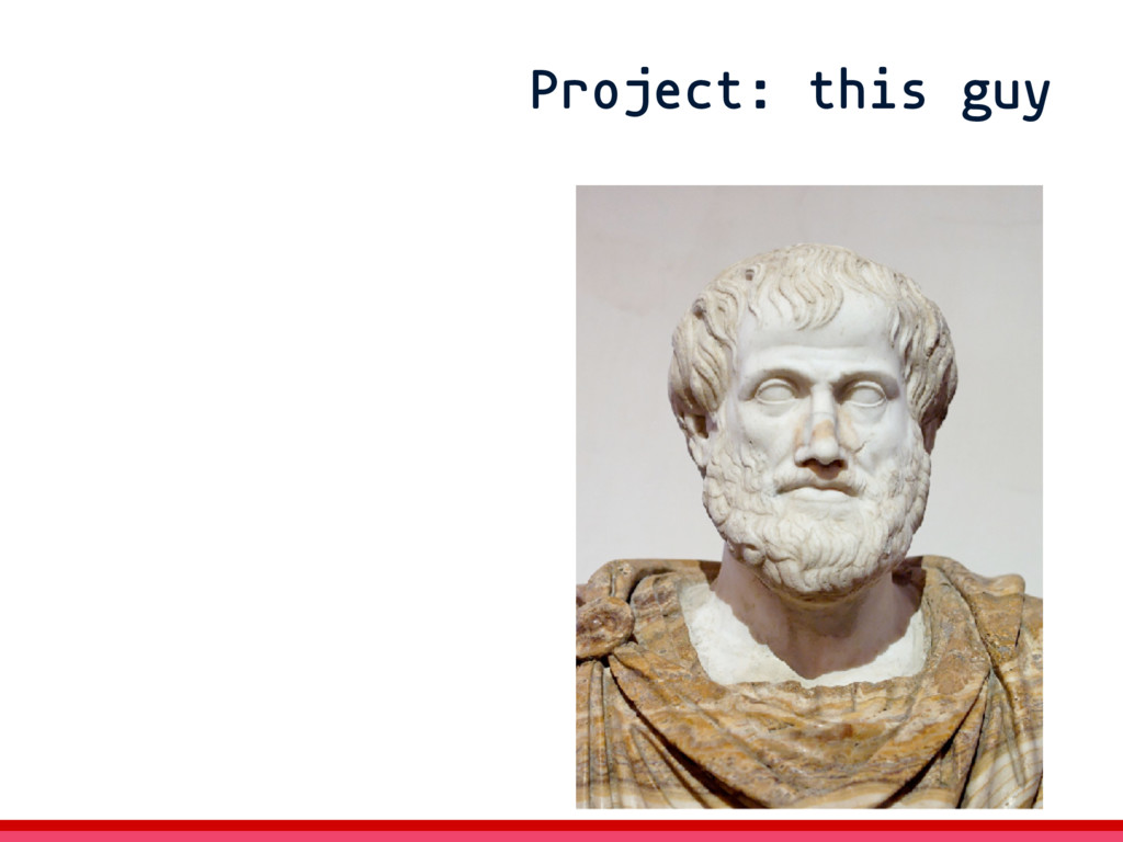 Project: this guy