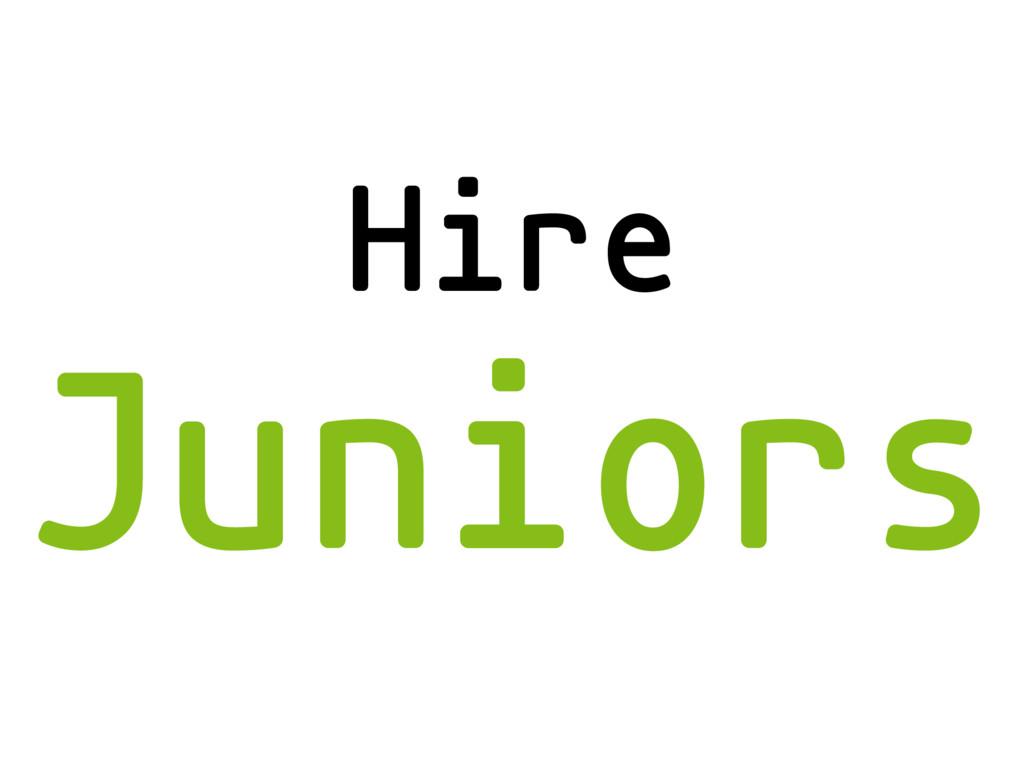 Hire Juniors