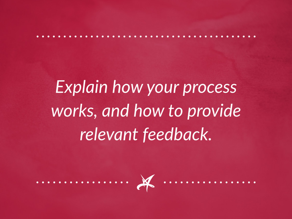 Explain how your process works, and how to prov...