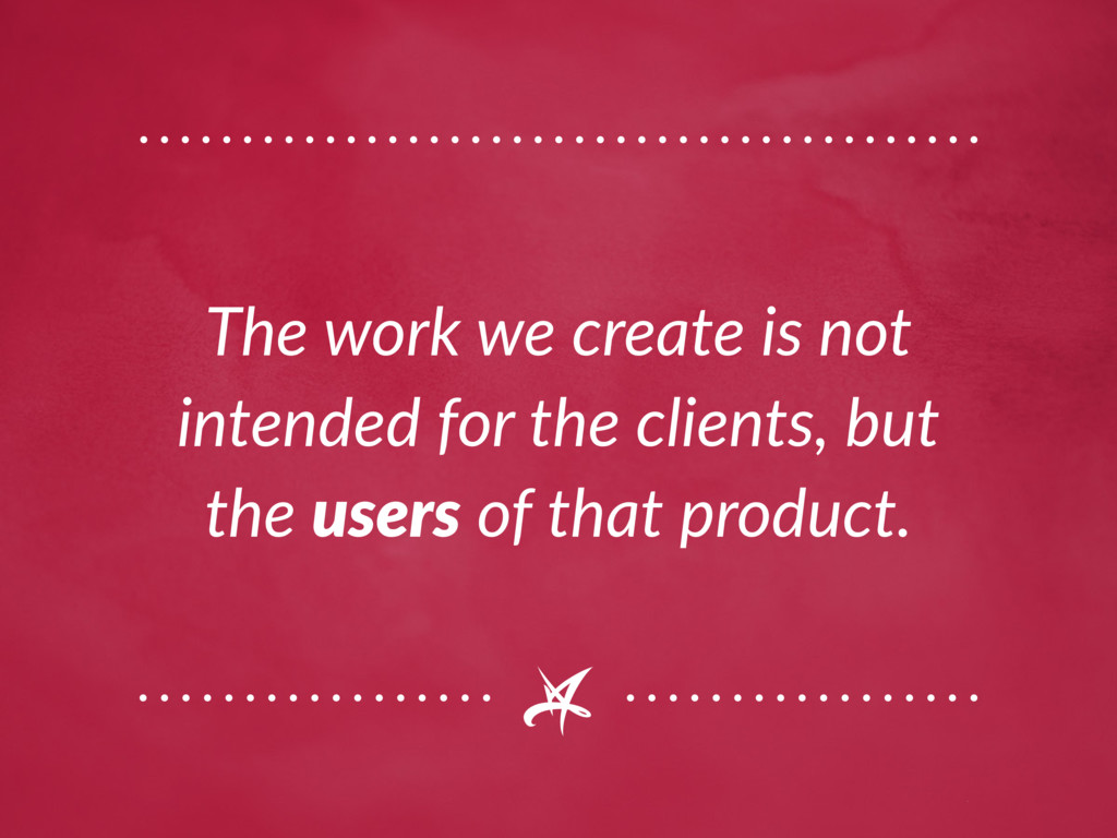 The work we create is not intended for the clie...