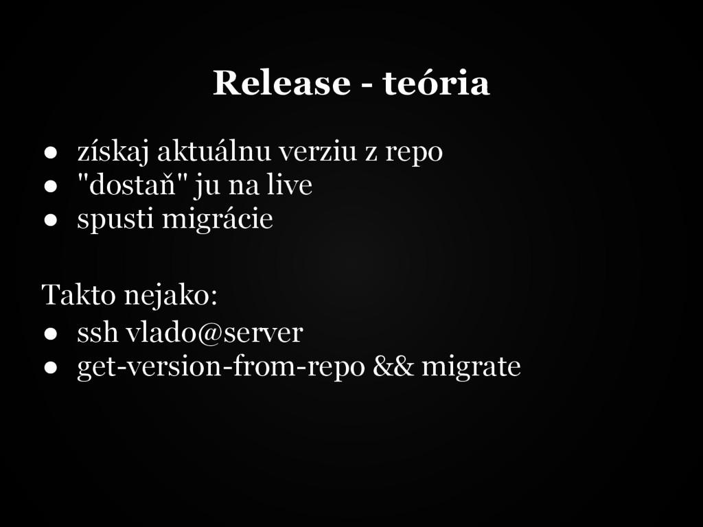 Release - teória ● získaj aktuálnu verziu z rep...