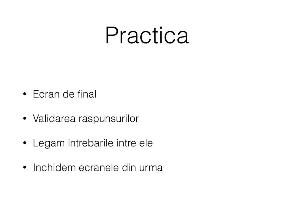 Practica • Ecran de final • Validarea raspunsuri...