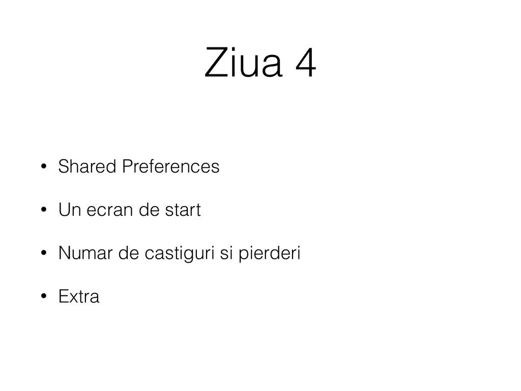 Ziua 4 • Shared Preferences • Un ecran de start...