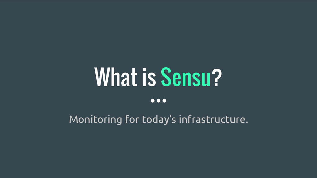 What is Sensu? Monitoring for today's infrastru...