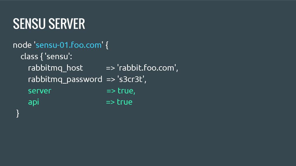 SENSU SERVER node 'sensu-01.foo.com' { class { ...