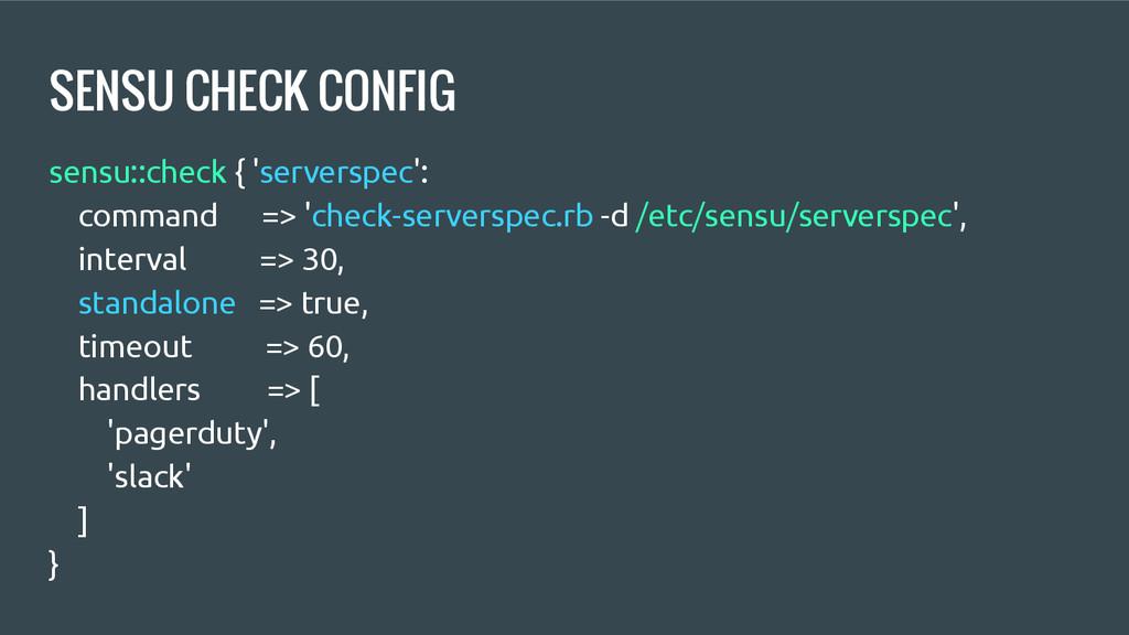 SENSU CHECK CONFIG sensu::check { 'serverspec':...