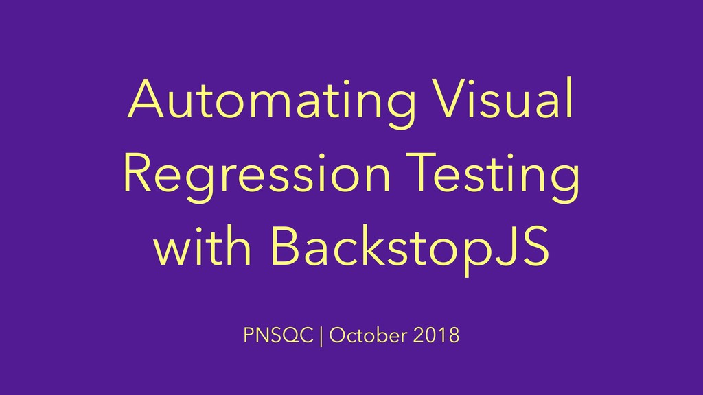 Automating Visual Regression Testing with Backs...