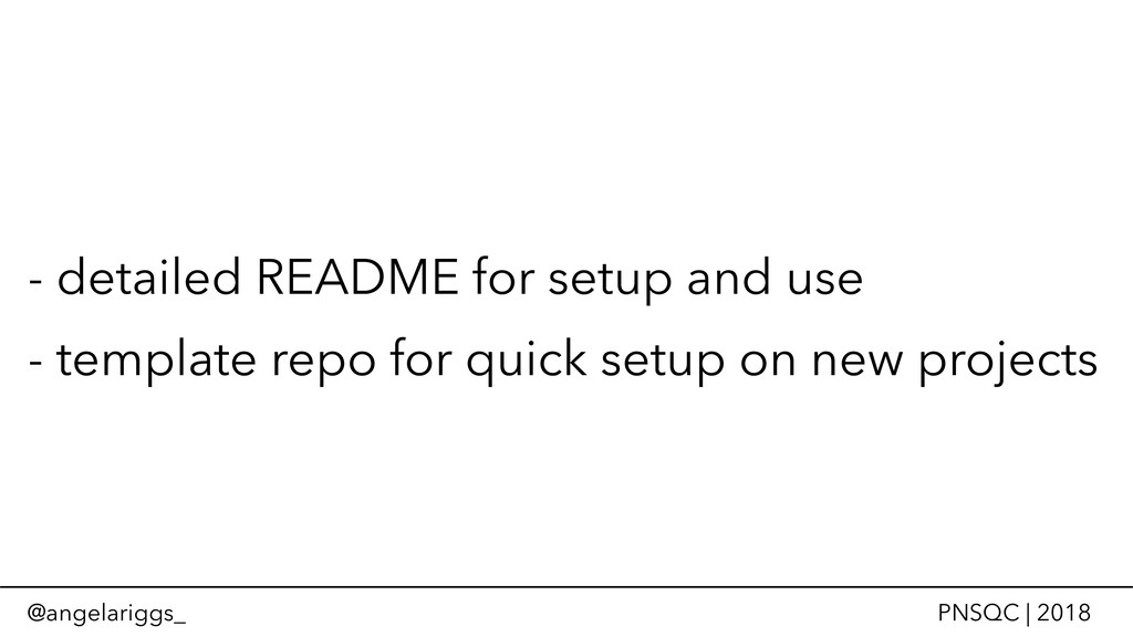 @angelariggs_ PNSQC | 2018 - detailed README fo...