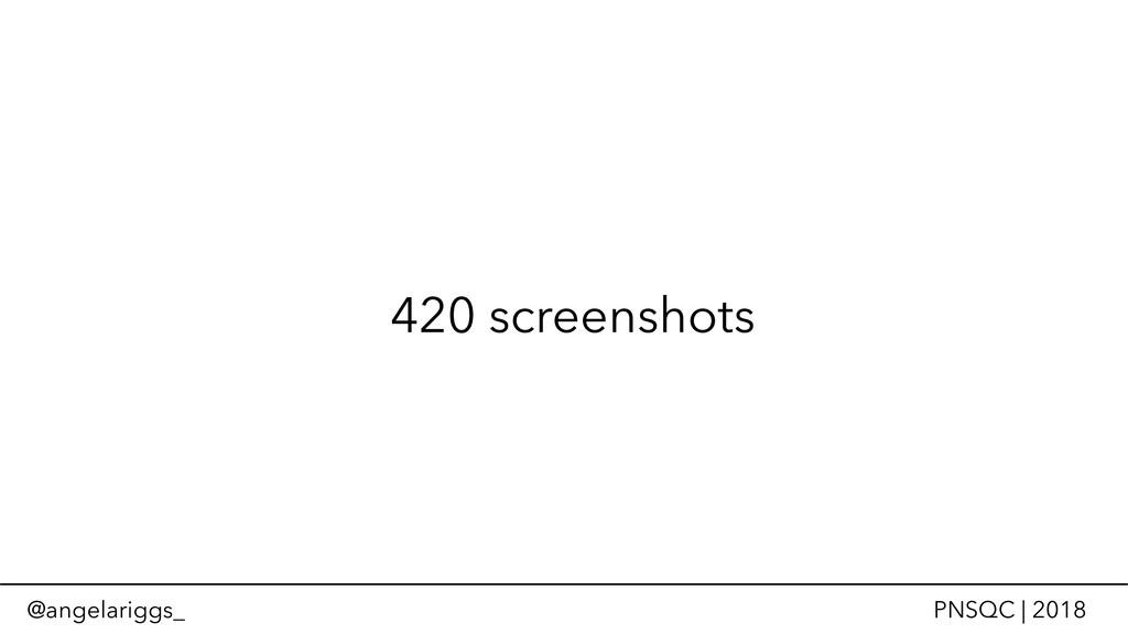 @angelariggs_ PNSQC | 2018 420 screenshots