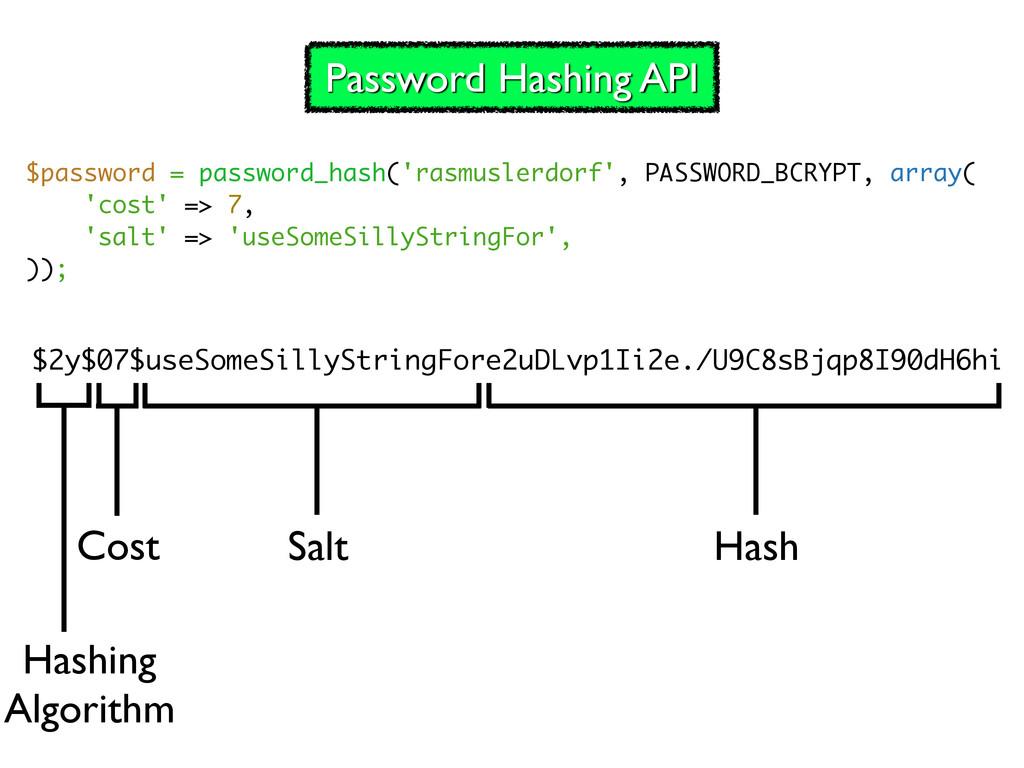 $password = password_hash('rasmuslerdorf', PASS...