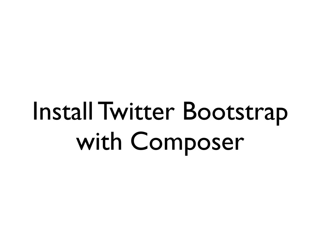 Install Twitter Bootstrap with Composer