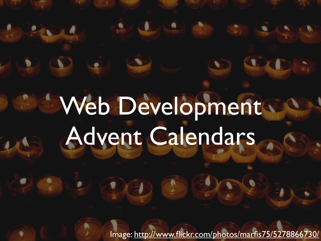 Web Development Advent Calendars Image: http://...