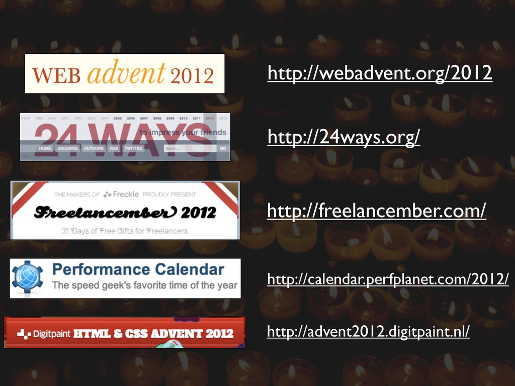 http://webadvent.org/2012 http://24ways.org/ ht...