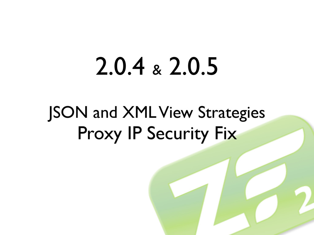 2.0.4 & 2.0.5 JSON and XML View Strategies Prox...
