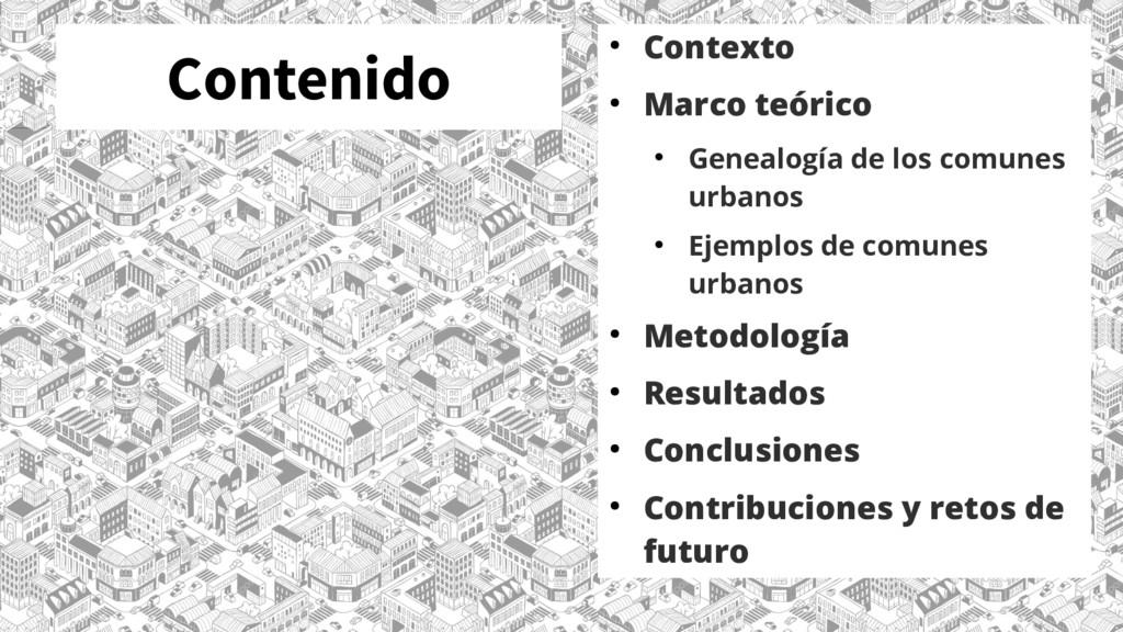 Contenido ● Contexto ● Marco teórico ● Genealog...