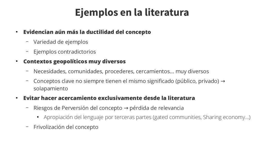 Ejemplos en la literatura ● Evidencian aún más ...