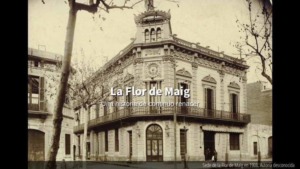 Sede de la Flor de Maig en 1908. Autoría descon...