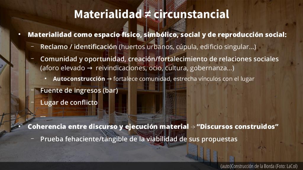 Materialidad ≠ circunstancial ● Materialidad co...
