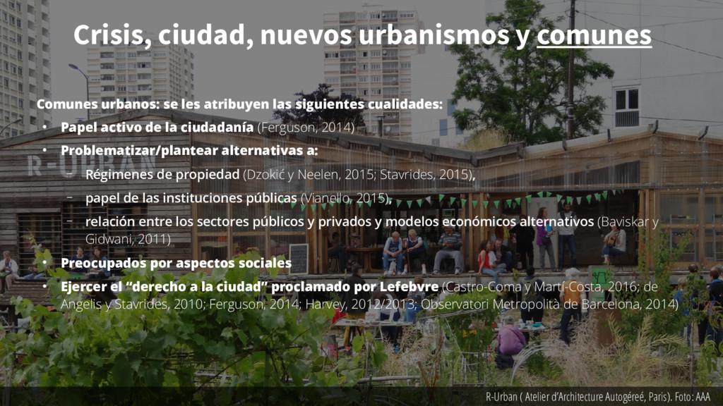 Comunes urbanos: se les atribuyen las siguiente...