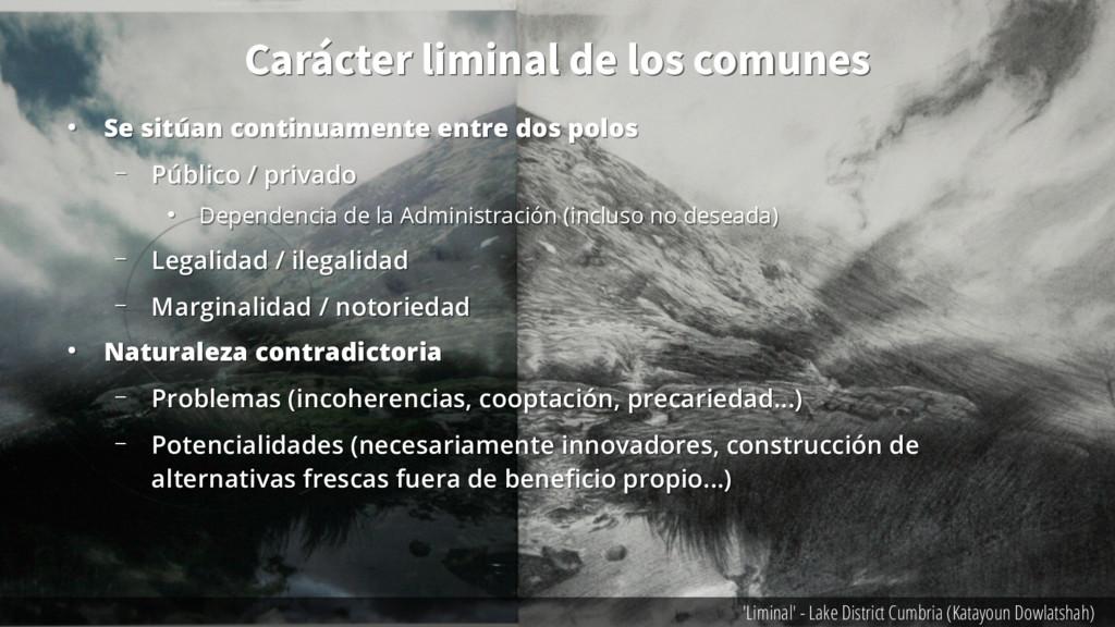 Carácter liminal de los comunes Carácter limina...