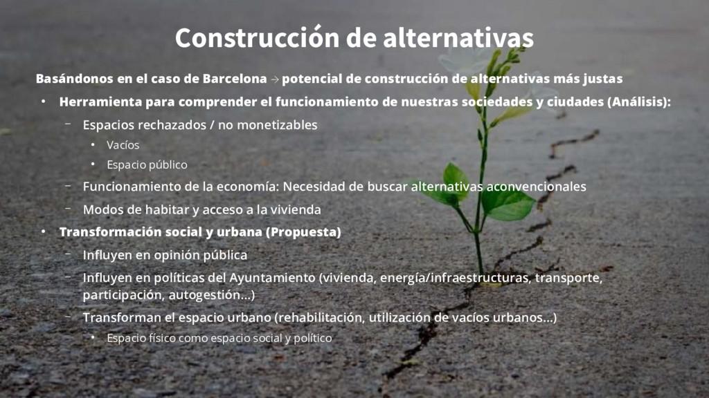 Construcción de alternativas Basándonos en el c...