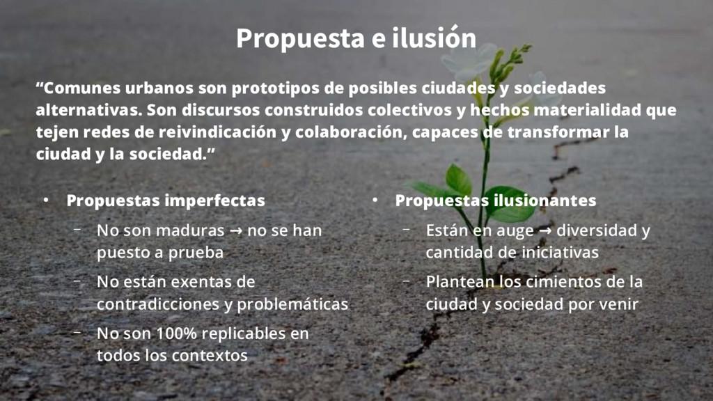 "Propuesta e ilusión ""Comunes urbanos son protot..."