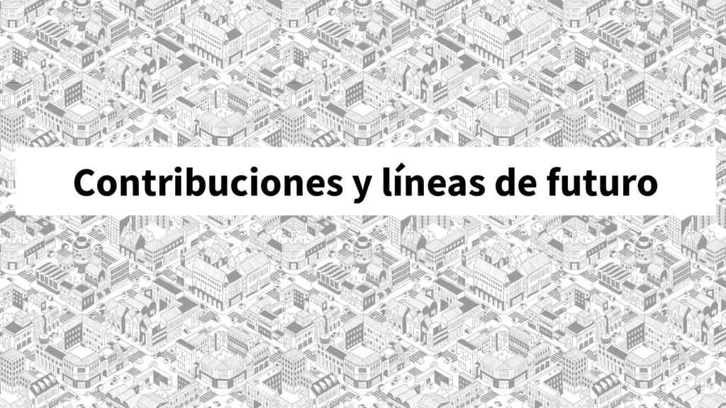 Contribuciones y líneas de futuro