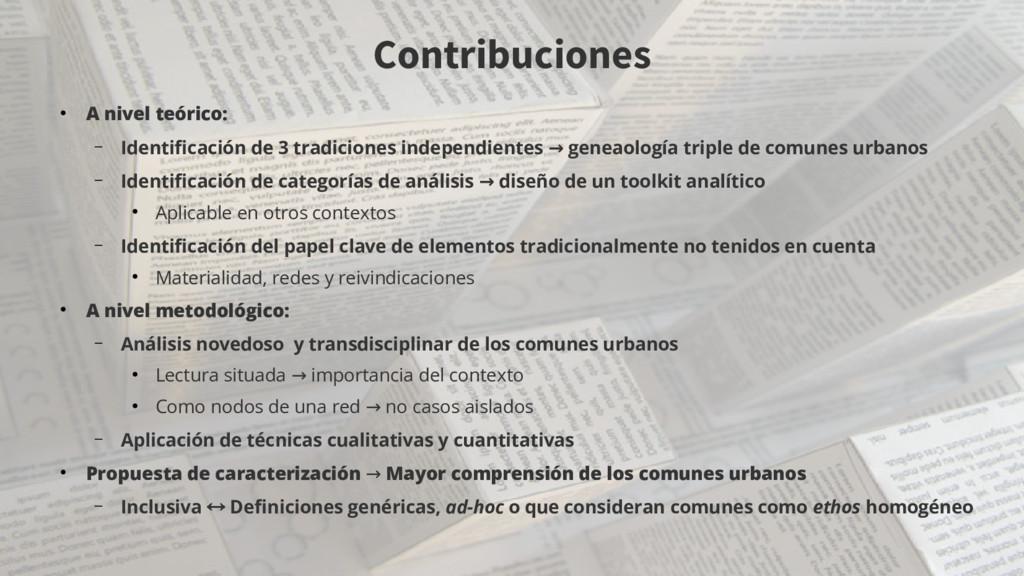 Contribuciones ● A nivel teórico: – Identifcaci...