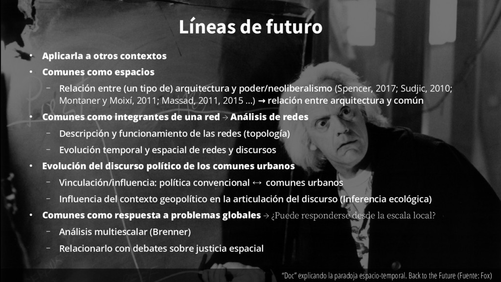 Líneas de futuro ● Aplicarla a otros contextos ...