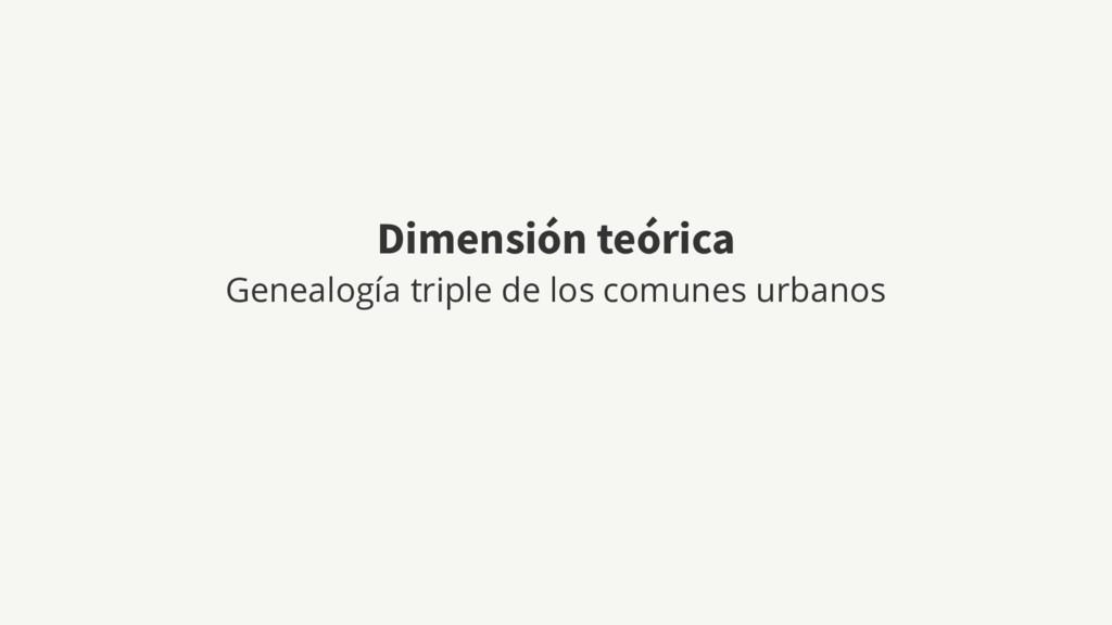 Dimensión teórica Genealogía triple de los comu...