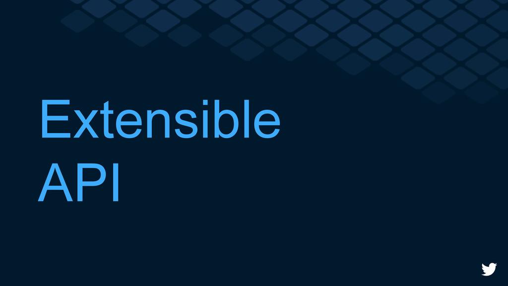 Extensible API