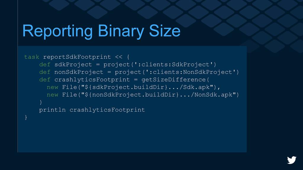 Reporting Binary Size task reportSdkFootprint <...
