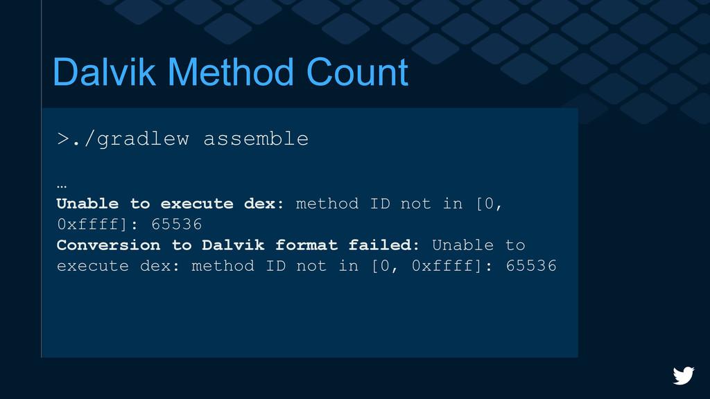 Dalvik Method Count >./gradlew assemble … Unabl...