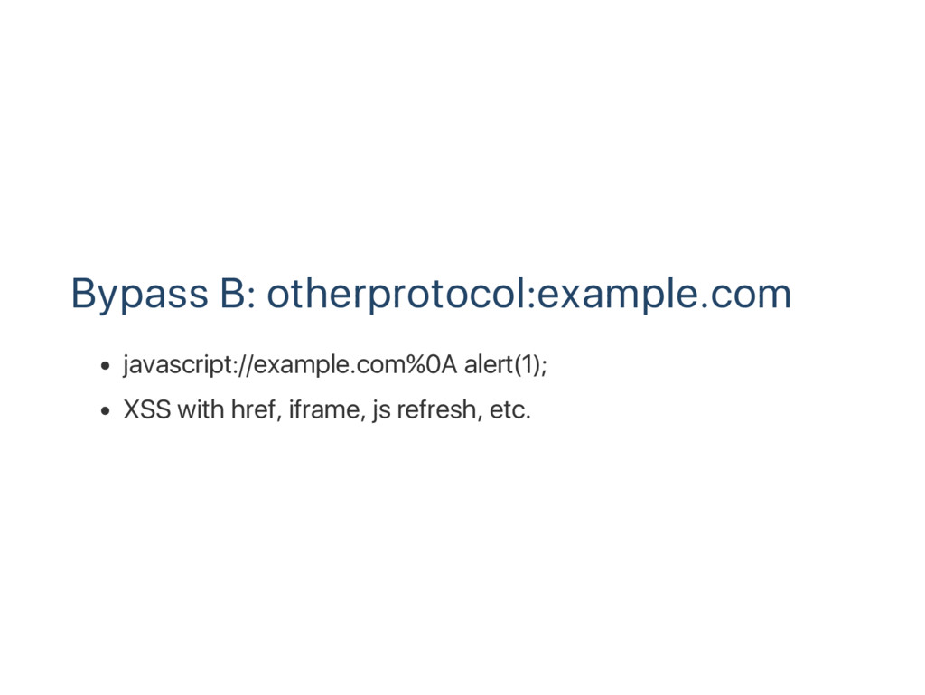 Bypass B: otherprotocol:example.com javascript:...