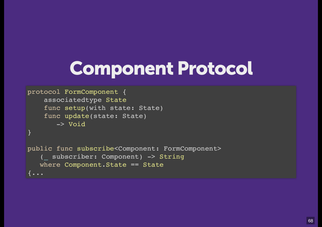 protocol FormComponent { associatedtype State f...