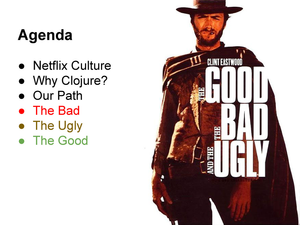 Agenda ● Netflix Culture ● Why Clojure? ● Our P...
