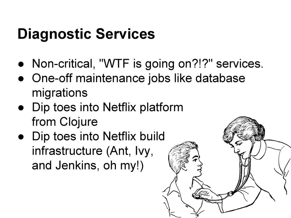 "Diagnostic Services ● Non-critical, ""WTF is goi..."