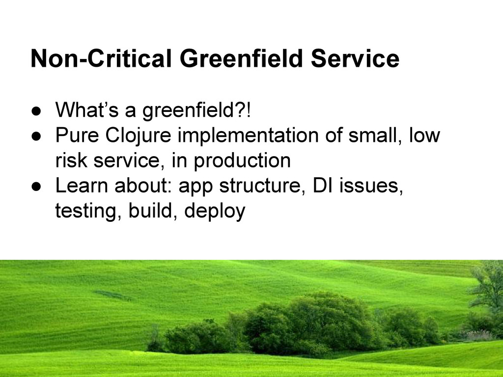 Non-Critical Greenfield Service ● What's a gree...