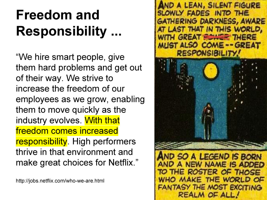 "Freedom and Responsibility ... ""We hire smart p..."