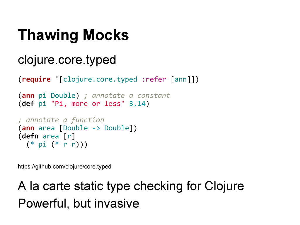 Thawing Mocks clojure.core.typed (require '[clo...