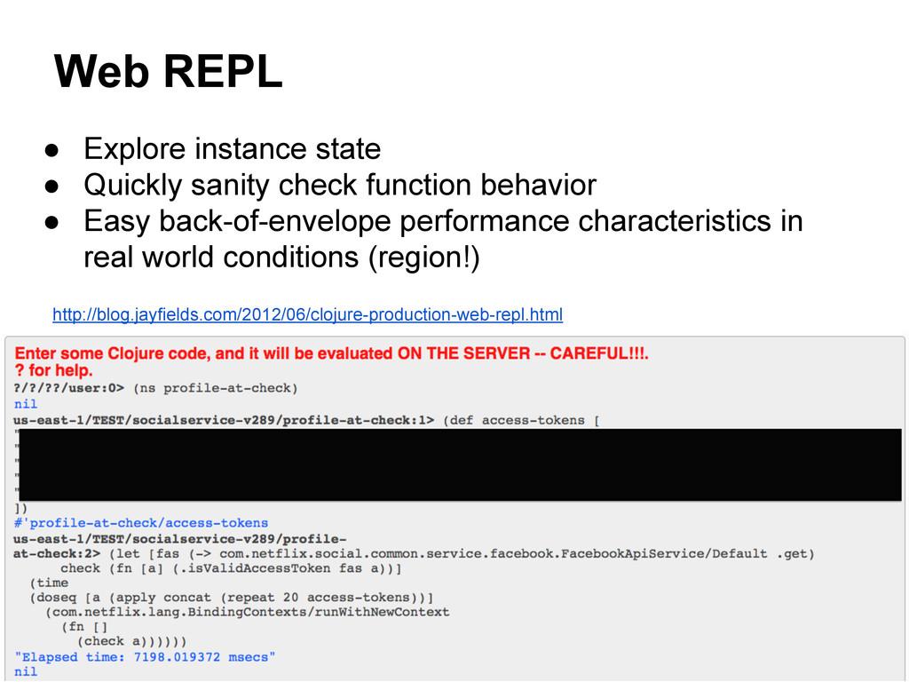 Web REPL http://blog.jayfields.com/2012/06/cloj...