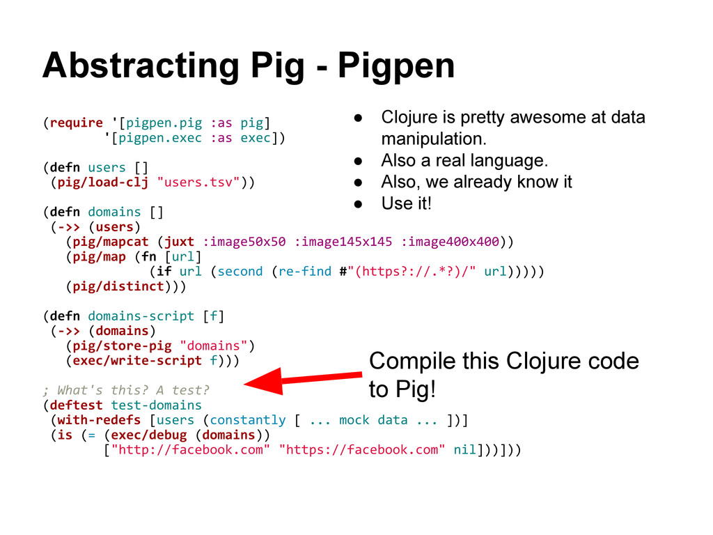 Abstracting Pig - Pigpen (require '[pigpen.pig ...