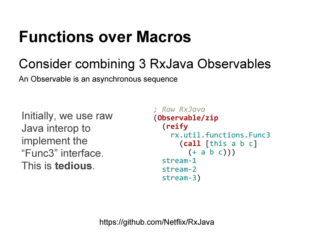 Functions over Macros Consider combining 3 RxJa...